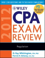 Wiley CPA Exam Review 2012, Regulation ebook by O. Ray Whittington,Patrick R. Delaney