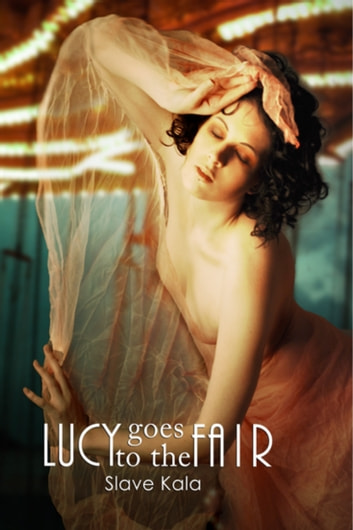 Lucy Goes To The Fair ebook by Slave Kala