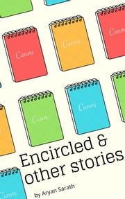 Encircled and other stories ebook by Aryan Sarath