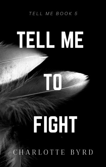 Tell Me to Fight ebook by Charlotte Byrd