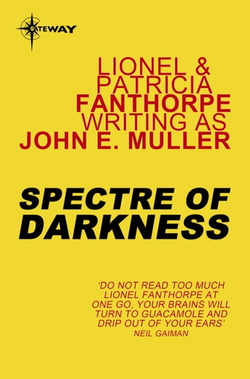 Spectre of Darkness ebook by Lionel Fanthorpe,John E. Muller,Patricia Fanthorpe