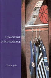 Advantage Disadvantage ebook by Yale Jaffe