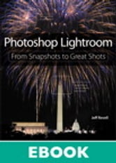 Photoshop Lightroom - From Snapshots to Great Shots (Covers Lightroom 4) ebook by Jeff Revell