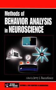 Methods of Behavior Analysis in Neuroscience ebook by Buccafusco, Jerry J.