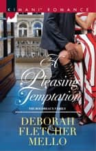 A Pleasing Temptation ebook by Deborah Fletcher Mello