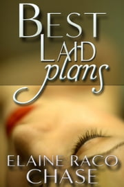 BEST LAID PLANS ebook by Elaine Raco Chase