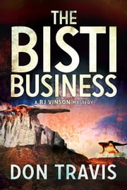 The Bisti Business ebook by Don Travis