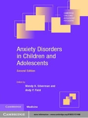 Anxiety Disorders in Children and Adolescents ebook by Wendy K. Silverman,Andy P. Field
