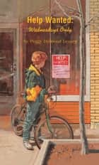 Help Wanted: Wednesdays Only ebook by Peggy Dymond Leavey