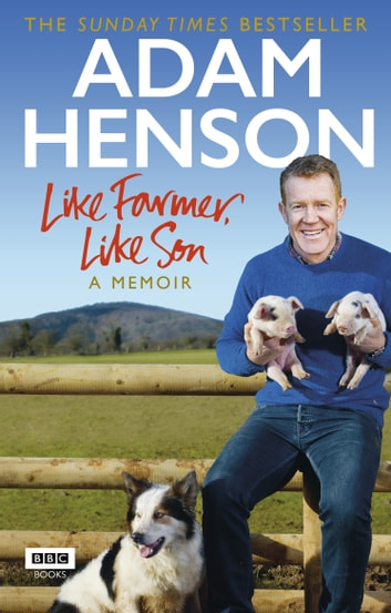 Like Farmer, Like Son ebook by Adam Henson
