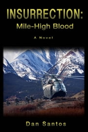Insurrection: Mile-High Blood ebook by Dan Santos
