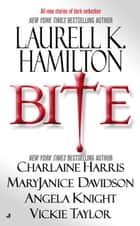 Bite ebook by Laurell K. Hamilton, Charlaine Harris, MaryJanice Davidson,...
