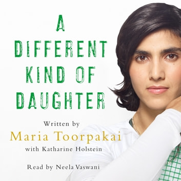 A Different Kind of Daughter - The Girl Who Hid From the Taliban in Plain Sight audiobook by Maria Toorpakai,Katharine Holstein