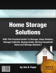 Home Storage Solutions ebook by Eric B. Payne