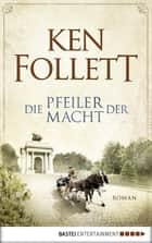 Die Pfeiler der Macht - Roman ebook by Ken Follett, Till R. Lohmeyer, Christel Rost