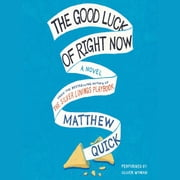 The Good Luck of Right Now audiobook by Matthew Quick