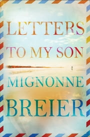 Letters to my Son ebook by Mignonne Breier