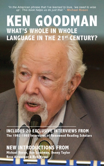 What's Whole in Whole Language in the 21st Century? ebook by Ken Goodman