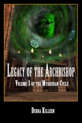 Legacy Of The Archbishop ebook by Debra Killeen
