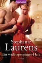 Ein widerspenstiges Herz ebook by Stephanie Laurens,Firouzeh Akhavan