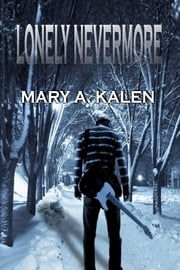 Lonely Nevermore ebook by Marya Kalen