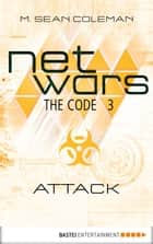 netwars - The Code 3: Attack ebook by M. Sean Coleman