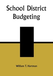 School District Budgeting ebook by William T. Hartman