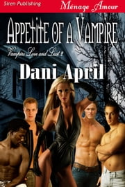 Appetite of a Vampire ebook by Dani April