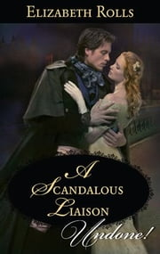Scandalous Liaison ebook by Elizabeth Rolls