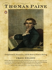 Thomas Paine - Enlightenment, Revolution, and the Birth of Modern Nations ebook by Craig Nelson