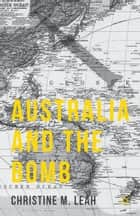 Australia and the Bomb ebook by C. Leah