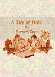 A Jay of Italy ebook by Bernard Capes