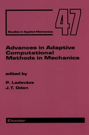 Advances in Adaptive Computational Methods in Mechanics ebook by