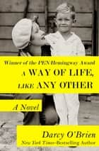 A Way of Life, Like Any Other - A Novel ebook by