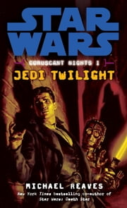 Jedi Twilight: Star Wars (Coruscant Nights, Book I) ebook by Michael Reaves