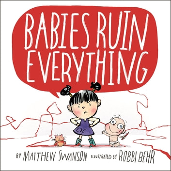 Babies Ruin Everything ebook by Matthew Swanson
