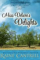 Miss Delwin's Delights ebook by Raine Cantrell
