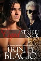 Cupid Strikes Back ebook by Trinity Blacio