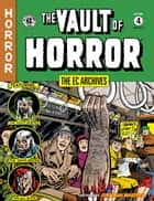 The EC Archives: The Vault of Horror Volume 4 eBook by Al Feldstein