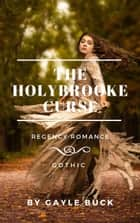 The Holybrooke Curse ebook by Gayle Buck