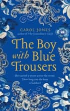 The Boy with Blue Trousers ebook by Carol Jones