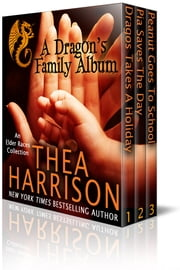 A Dragon's Family Album - A Collection of the Elder Races ebook by Thea Harrison