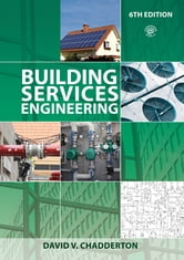 Building Services Engineering ebook by David V. Chadderton