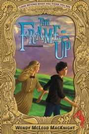 The Frame-Up ebook by Wendy McLeod MacKnight, Ian Schoenherr