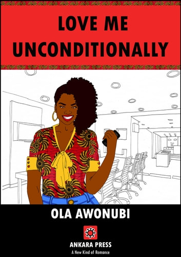 Love Me Unconditionally ebook by OLA AWONUBI