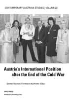 Austria's International Position after the End of the Cold War ebook by Günter Bischof, Ferdinand Karlhofer