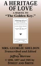 A Heritage of Love ebook by Georgie Sheldon