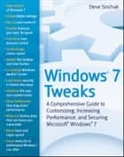 Windows 7 Tweaks ebook by Steve Sinchak