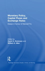 Monetary Policy, Capital Flows and Exchange Rates - Essays in Memory of Maxwell Fry ebook by