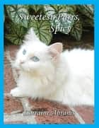 Sweetest Purrs, Spicy ebook by Lorraine Abrams